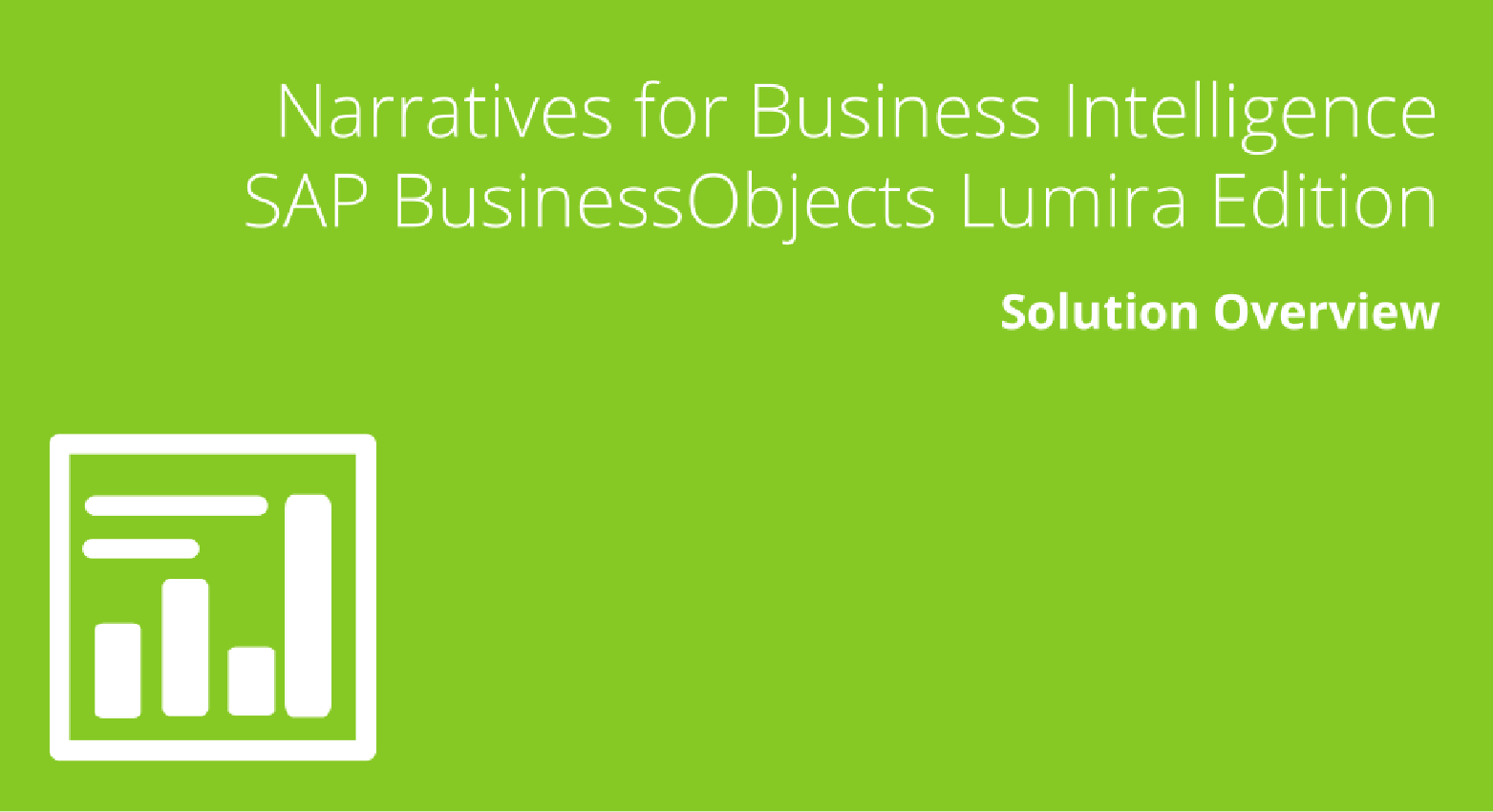 Narratives for Business Intelligence, SAP BusinessObjects Lumira Edition Solution Overview