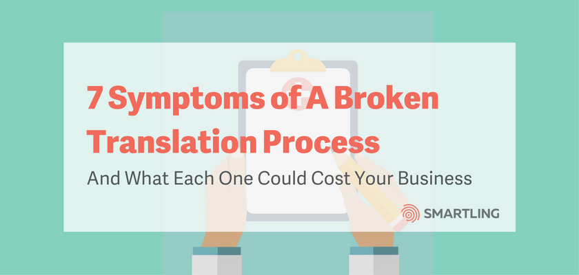 7 Symptoms of a Broken Translation Process