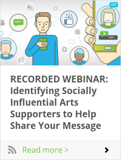 RECORDED WEBINAR: Identifying Socially Influential Arts Supporters to Help Share Your Message