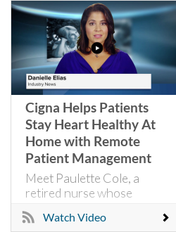 Cigna Helps Patients Stay Heart Healthy At Home with Remote Patient Management