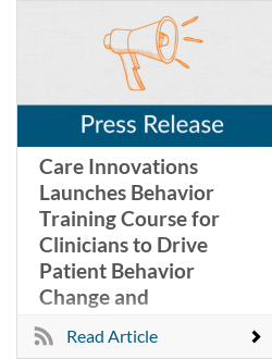 Care Innovations Launches Behavior Training Course for Clinicians to Drive Patient Behavior Change and Engagement