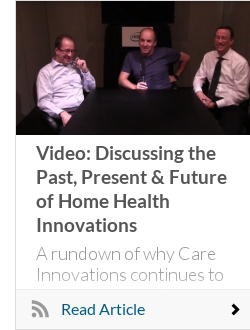 Video: Discussing the Past, Present & Future of Home Health Innovations