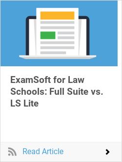 ExamSoft for Law Schools: Full Suite vs. LS Lite