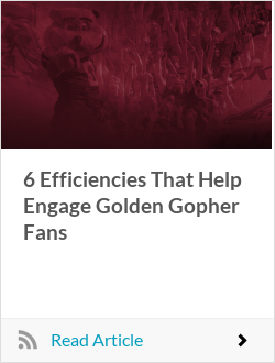 6 Efficiencies That Help Engage Golden Gopher Fans