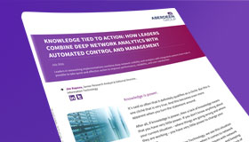 Knowledge Tied to Action: How Leaders Combine Deep Network Analytics with Automated Control and Management