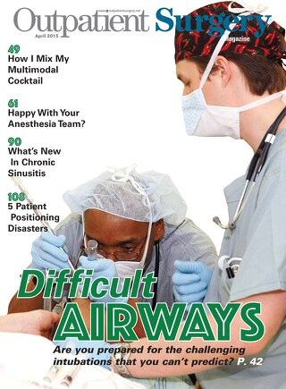 Difficult Airways - April 2015 - Subscribe to Outpatient Surgery Magazine