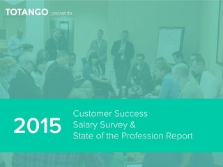 2015 Customer Success Salary & State of the Profession Report