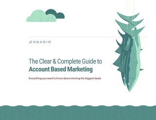 Engagio's Clear and Complete Guide to Account Based Marketing
