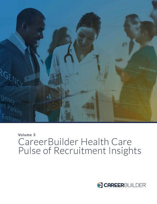 CareerBuilder Health Care Pulse of Recruitment Insights
