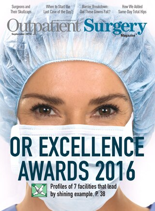 OR Excellence Awards 2016 - September 2016 - Subscribe to Outpatient Surgery Magazine