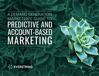 A Demand Geneneration Marketer's Guide To Predictive & Account-Based Marketing