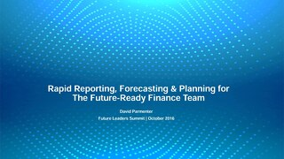 Rapid Reporting, Forecast & Planning for The Future-Ready Finance Team
