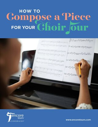 How to Compose a Piece for Your Choir Tour