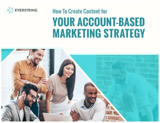 How to Create Content for Your Account-Based Marketing Strategy