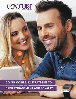 Going Mobile: 12 Strategies to Drive Engagement and Loyalty
