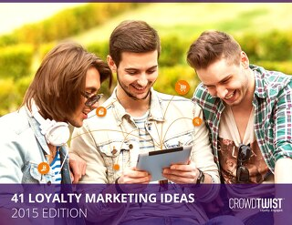 41 Loyalty Marketing Ideas - 2015 Edition