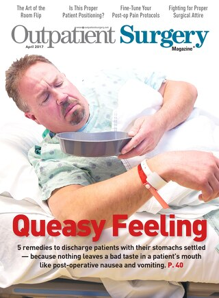 Queasy Feeling - April 2017 - Subscribe to Outpatient Surgery Magazine