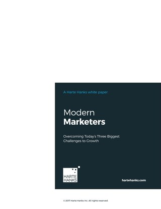 Modern Marketers.  Overcoming Today's Three Biggest Challenges to Growth