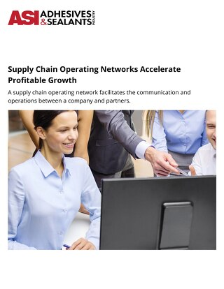 Supply Chain Operating Networks Accelerate Growth  2017-07-03  Adhesives Magazine