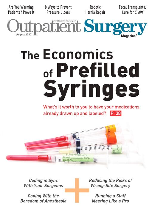 The Economics of Prefilled Syringes - August 2017 - Outpatient Surgery Magazine