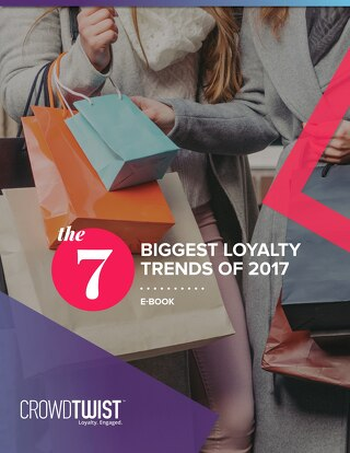 The 7 Biggest Loyalty Trends of 2017