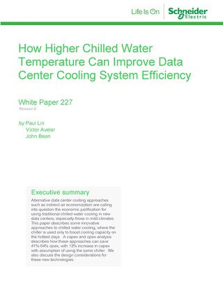 WP 227 - How Higher Chilled Water Temperature Can Improve Data Center Cooling System Efficiency