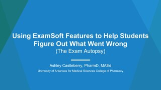 Exam Autopsy: Using ExamSoft Feature to Help Students Figure Out What Went Wrong