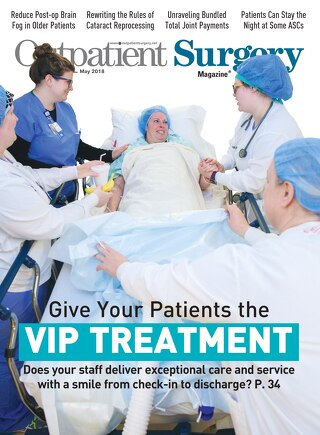 Give Your Patients the VIP Treatment - Outpatient Surgery Magazine - May 2018