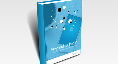 Beyond LinkedIn: The Elements Of A Successful Social Selling Program [eBook]