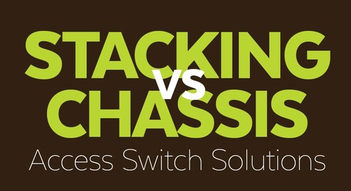 Stacking vs Chassis Access Switch Solutions