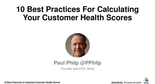 10 Best Practices for Calculating Your Customer Health Scores Webinar Slides