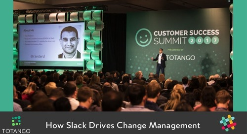 How Slack Drives Change Management, a Totango webinar