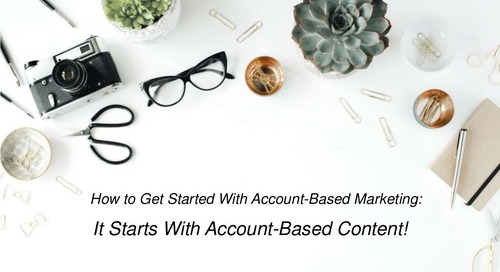 How to Get Started with Account-Based Marketing: It Starts With Account-Based Content
