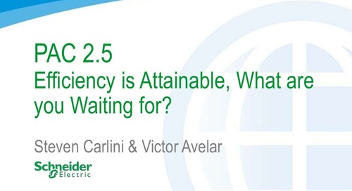 PAC 2.5 Efficiency is Attainable, What are you Waiting for?