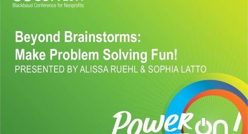 Beyond Brainstorms: Make Problem Solving Fun