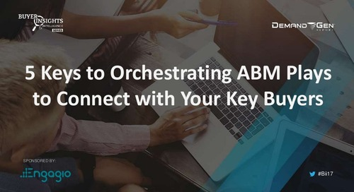 5 Keys To Orchestrating ABM Plays To Connect With Your Key Buyers | Engagio