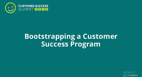 Bootstrapping a Customer Success Program