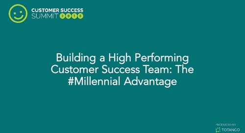 Building a High Performing Customer Success Team