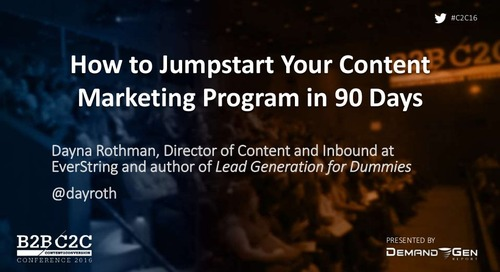 How to Jumpstart Your Content Marketing Program in 90 Days
