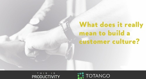 What Does It Really Mean To Build A Customer Culture?