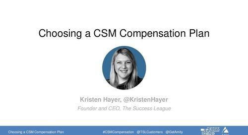 Choosing a Customer Success Manager Compensation Plan Webinar Slides