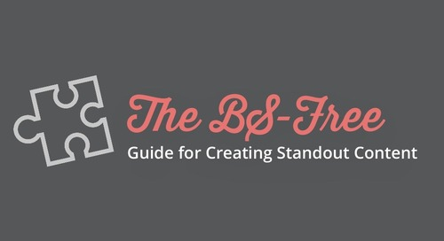 The BS-Free Guide for Creating Standout Content