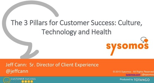 THE 3 PILLARS FOR CUSTOMER SUCCESS: CULTURE, TECHNOLOGY AND HEALTH