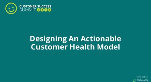 Designing an Actionable Customer Health Model