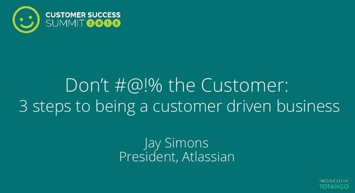 Dont #@!% the Customer: 3 Steps to Being a Customer Driven Business