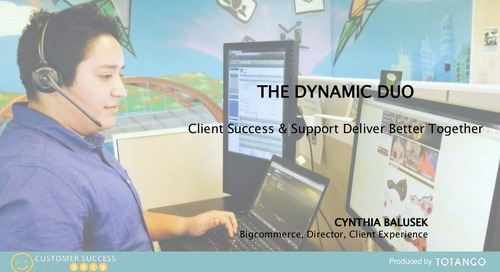 THE DYNAMIC DUO: CUSTOMER SUCCESS AND CUSTOMER SUPPORT