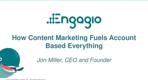 Engagio - How Content Marketing Fuels Account Based Everything