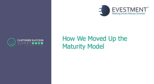 How We Moved Up the Maturity Model - CSSummit18