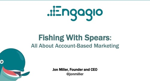 Fishing With Spears: All About Account-Based Marketing