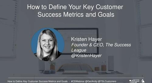 How to Define Your Key Customer Success Metrics And Goals Webinar Slides